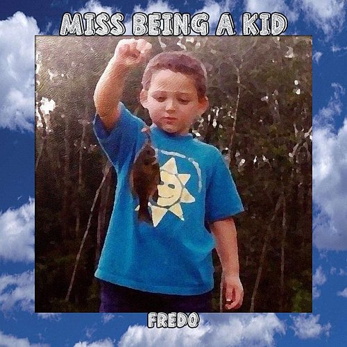 Fredo - Miss Being A Kid - Single