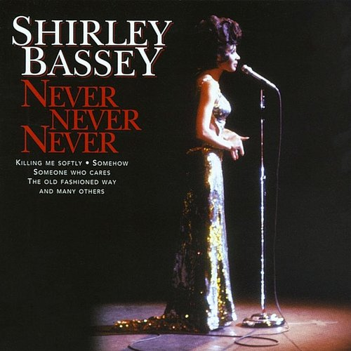 Dame Shirley Bassey - Never, Never, Never