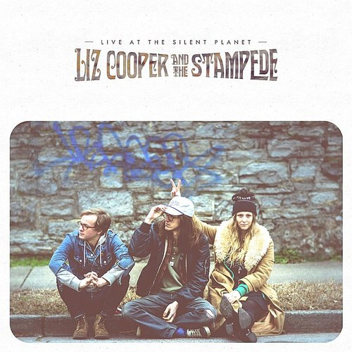 Liz Cooper & the Stampede - Live At The Silent Planet EP