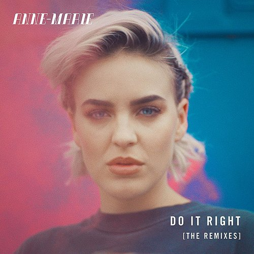 Anne-Marie - Do It Right (Remixes) - Single