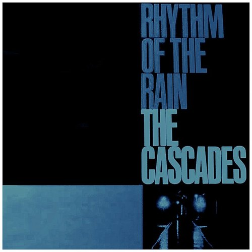CASCADES - Rhythm Of The Rain