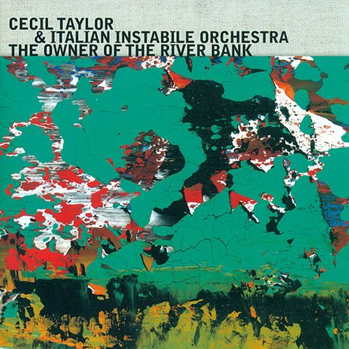 Cecil Taylor - Owner Of The River Bank [Reissue] (Jpn)
