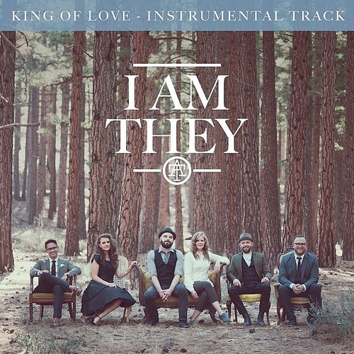 I Am They - King Of Love (Instrumental Track) (Instrumental)