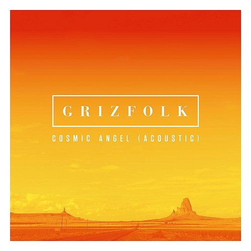 Grizfolk - Cosmic Angel (Acoustic From Capitol Studios) - Single