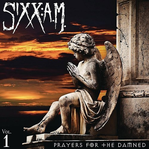Sixx: A.M. - Prayers For The Damned