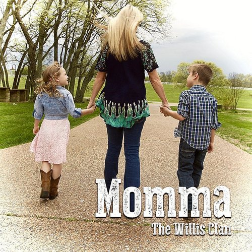 The Willis Clan - Momma - Single