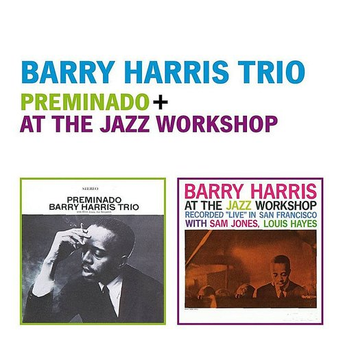 Barry Harris - Barry Harris Trio: Preminado + At The Jazz Workshop (Live)