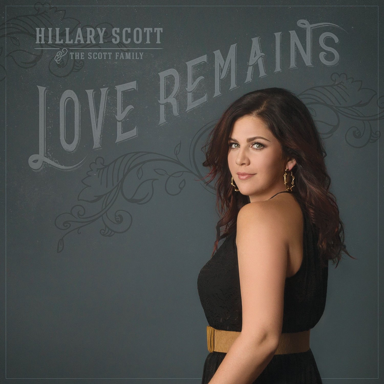 Hillary Scott & The Scott Family - Love Remains