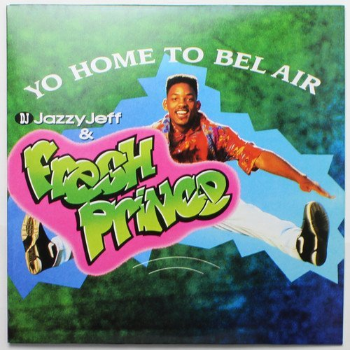 Dj Jazzy Jeff & The Fresh Prince - Yo Home To Bel Air / Parents Just Don't Understand [Limited Edition Vinyl Single]