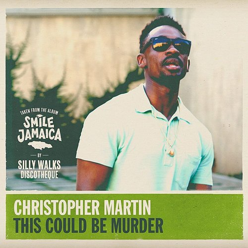 Christopher Martin - This Could Be Murder - Single