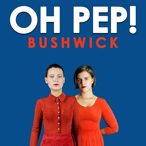Oh Pep! - Bushwick - Single