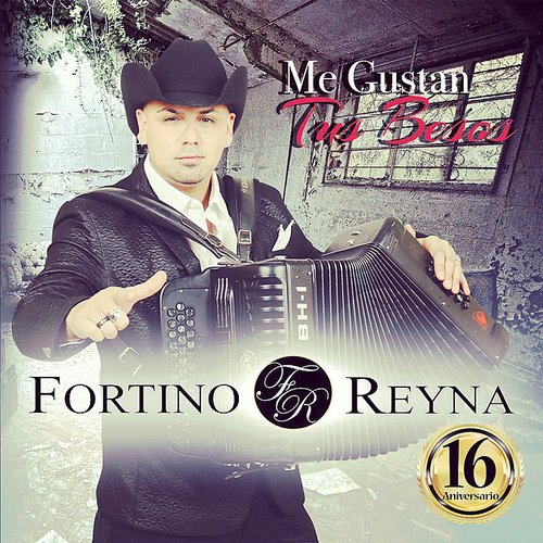 Fortino Reyna Me Gustan Tus Besos Down In The Valley Music Movies Minneapolis More