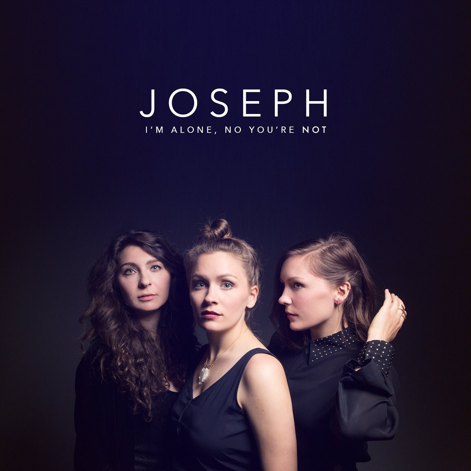 Joseph - I'm Alone, No You're Not