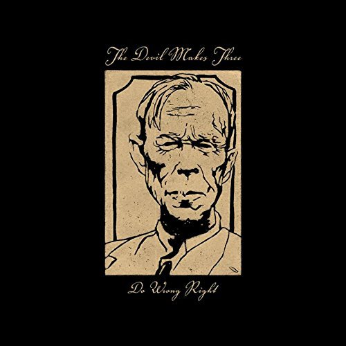 The Devil Makes Three - Do Wrong Right [180 Gram]