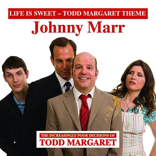 Johnny Marr - Life Is Sweet (Todd Margaret Theme) - Single