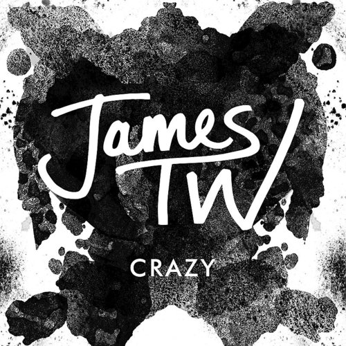 James TW - Crazy - Single