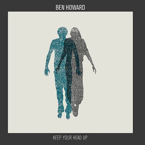 Ben Howard - Keep Your Head Up - Single
