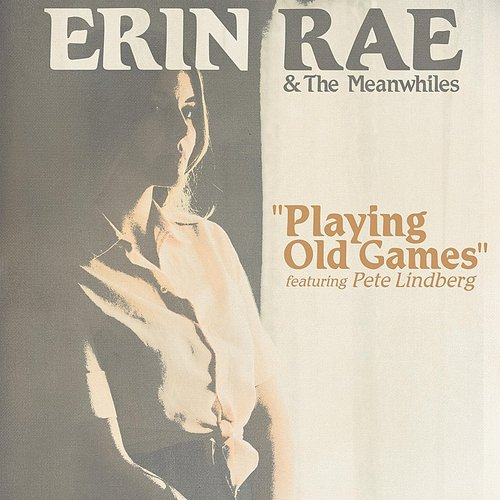 Erin Rae - Playing Old Games (Feat. Pete Lindberg) - Single