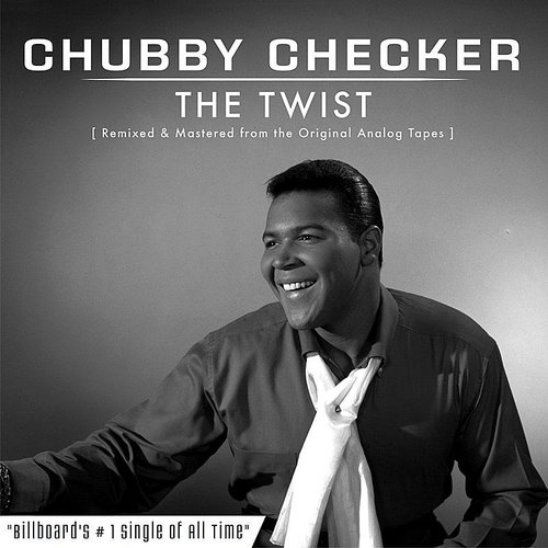 Chubby Checker - The Twist (Remastered) - Single