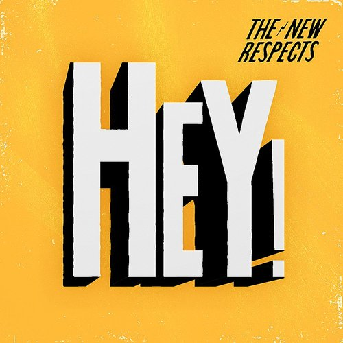 The New Respects - Hey! - SIngle