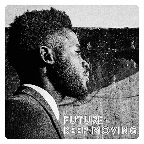 Future - Keep Moving (Feat. Tumi) - Single