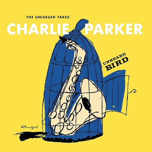 Charlie Parker - Unheard Bird: The Unissued Takes (Hqcd) (Jpn)