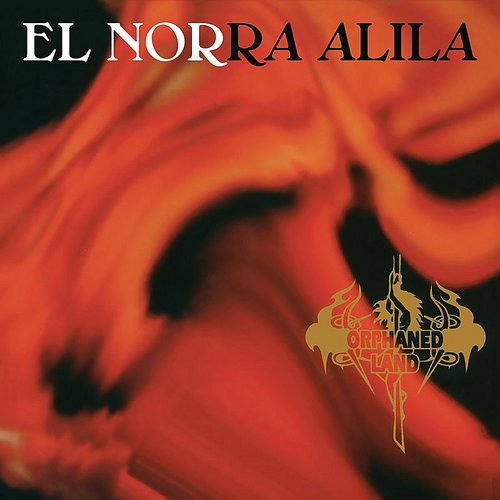 Orphaned Land - El Norra Alila (Re-Issue 2016) (Remastered)