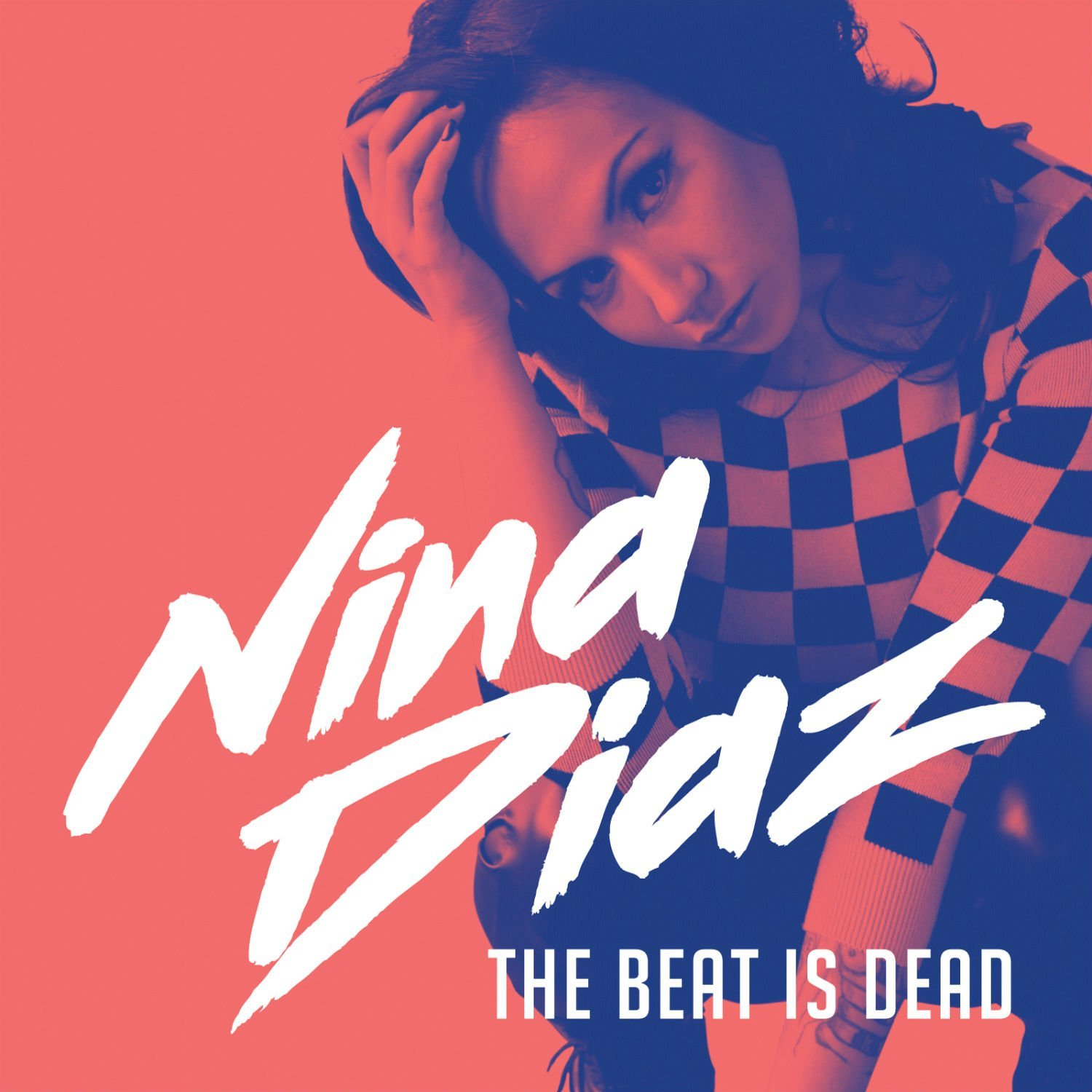Nina Diaz - The Beat Is Dead