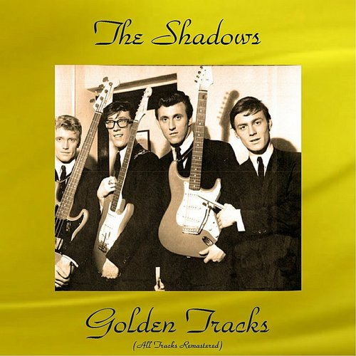 Shadows - The Shadows Golden Tracks (All Tracks Remastered)