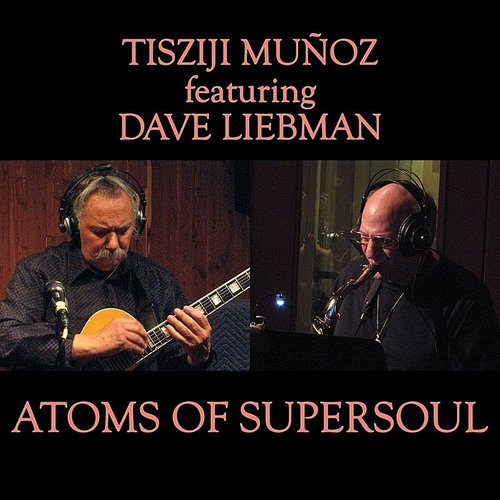 Tisziji Munoz - Atoms Of Supersoul