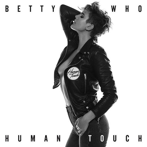 Betty Who - Human Touch - Single