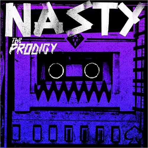 The Prodigy - Nasty - Single