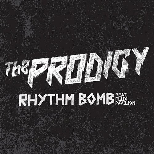 The Prodigy - Rhythm Bomb - Single