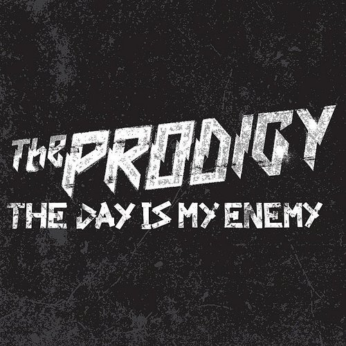 The Prodigy - The Day Is My Enemy - Single
