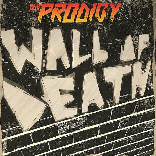 The Prodigy - Wall Of Death - Single