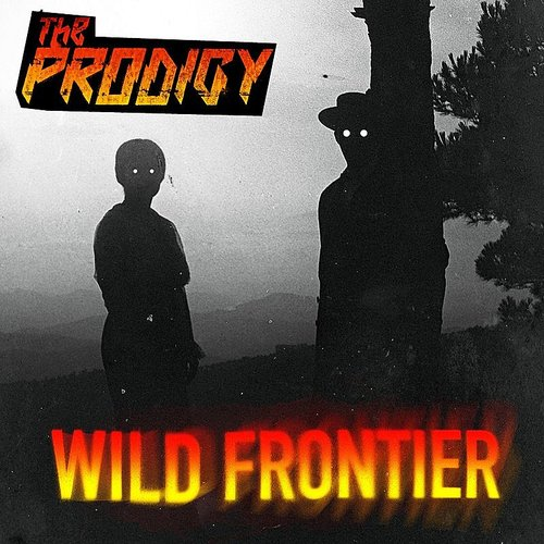 The Prodigy - Wild Frontier - Single