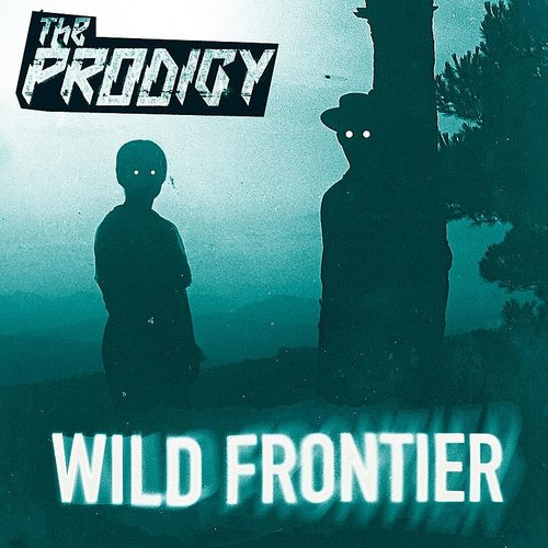 The Prodigy - Wild Frontier (Remixes) - Single