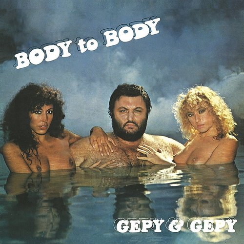 Gepy & Gepy - Body To Body (Ita)