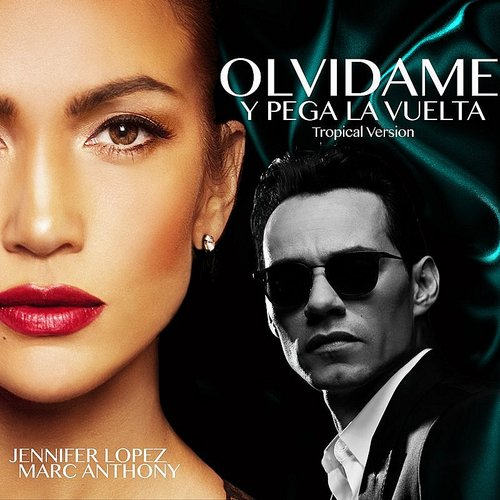 Jennifer Lopez - Olvídame Y Pega La Vuelta (Tropical Version) - Single