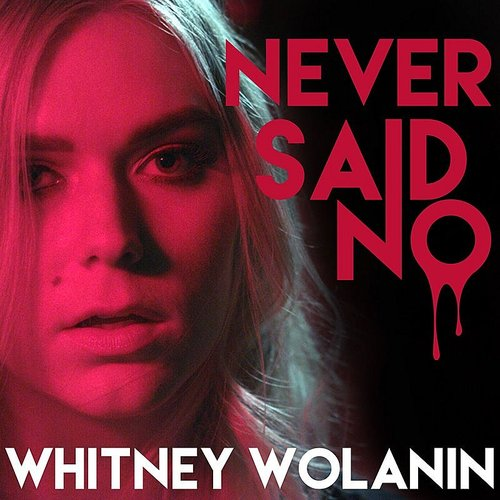 Whitney Wolanin - Never Said No