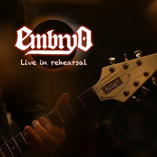 Embryo - Live In Rehearsal