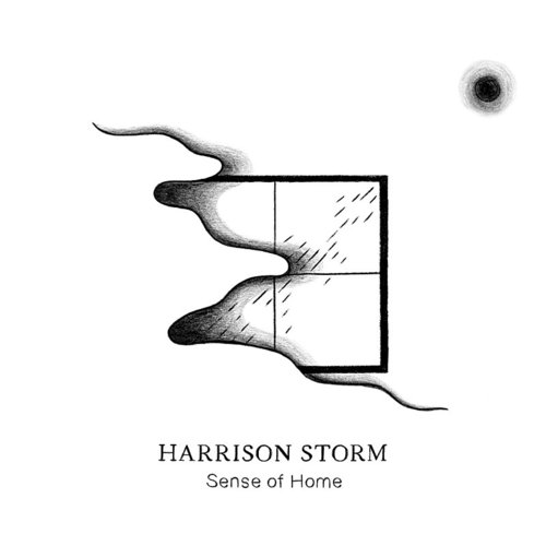 Harrison Storm - Sense Of Home EP