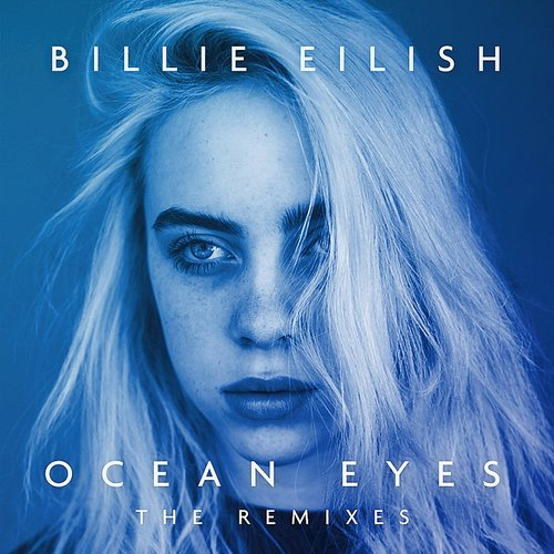 Billie Eilish - Ocean Eyes (The Remixes) - Single
