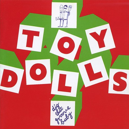 Toy Dolls - Dig That Groove Baby [Limited Edition]