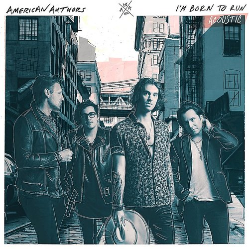 American Authors - I'm Born To Run (Acoustic) - Single