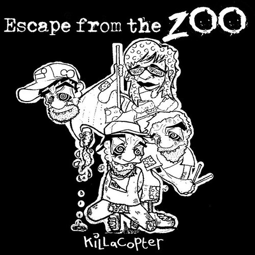 Escape From The Zoo - Killacopter (Aus)