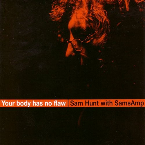Sam Hunt with SamsAmp - Your Body Has No Flaw - Single