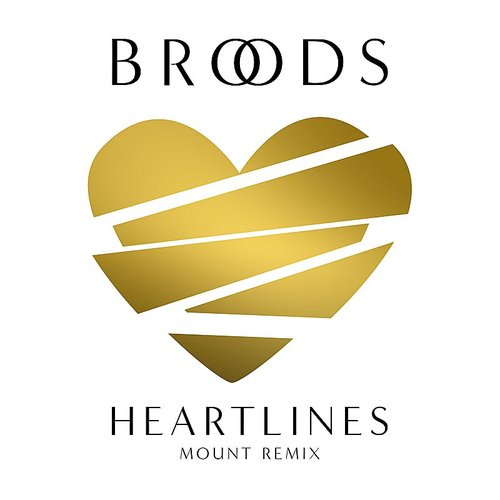 Broods - Heartlines (Mount Remix) - Single