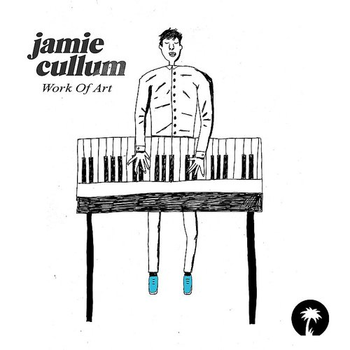 Jamie Cullum - Work Of Art - Single