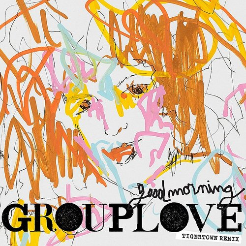 Grouplove - Good Morning (Tigertown Remix)